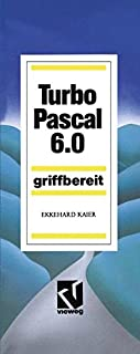 Turbo Pascal 6.0: Griffbereit (German Edition)