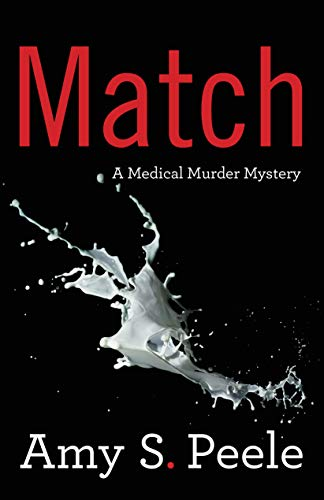 Match: A Medical Murder Mystery by [Amy S. Peele]