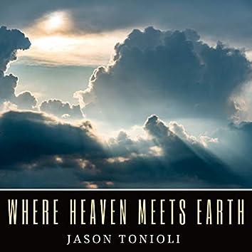 Where Heaven Meets Earth