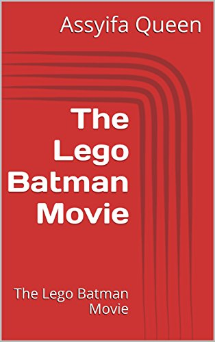 The Lego Batman Movie: The Lego Batman Movie (English Edition)