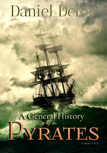 A General History of the Pyrates: Volume I & II, Complete