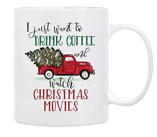 Christmas Coffee Mug, Holiday Coffee Mug ''I Just Want to DRINK COFFEE...