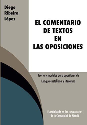 El comentario de textos en las oposiciones: Teoría y modelos para opositores de Lengua castellana y literatura
