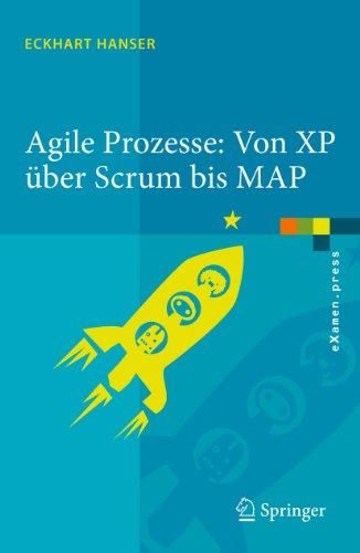 Agile Prozesse: Von XP über Scrum bis MAP (eXamen.press)