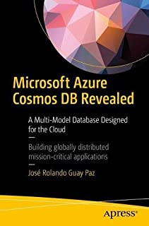 Microsoft Azure Cosmos DB Revealed: A Multi-Model Database Designed for the Cloud