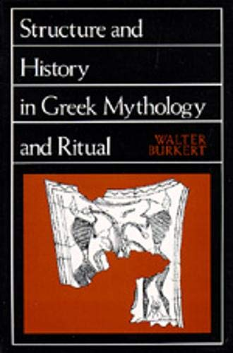 Structure and History in Greek Mythology and Ritual (Volume 47) (Sather Classical Lectures)