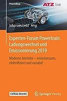 Experten-Forum Powertrain: Ladungswechsel und Emissionierung 2019: Moderne Antriebe – emissionsarm, elektrifiziert und variabel (Proceedings)
