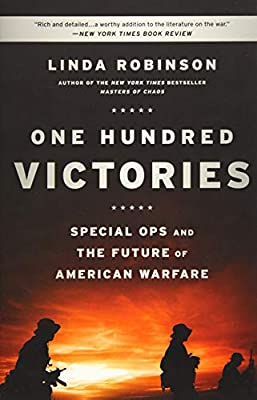 One Hundred Victories: Special Ops and the Future of American Warfare by PublicAffairs
