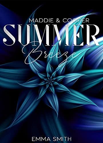 Summer Breeze: Maddie & Cooper von [Emma Smith]