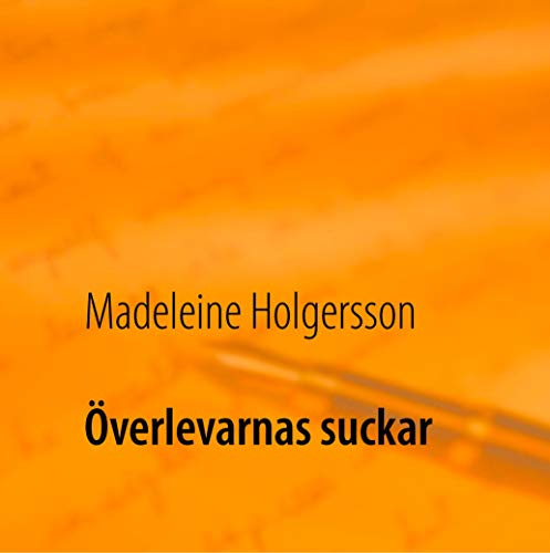 Överlevarnas suckar (Swedish Edition)