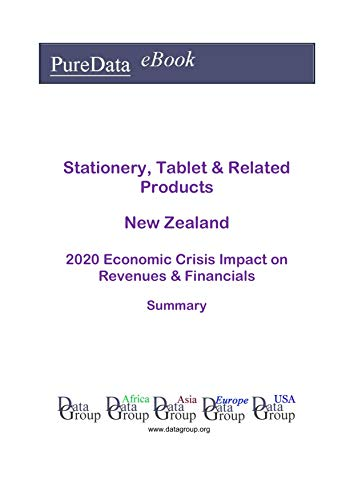 Stationery, Tablet & Related Products New Zealand Summary: 2020 Economic Crisis Impact on Revenues & Financials (English Edition)