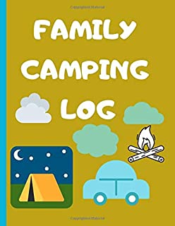 Family Camping Log: A campsite log and planner for outdoor, Family Camping Keepsake Diary, confort, personal, food, and cl...