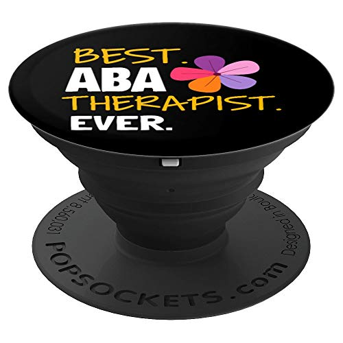 Best Aba Therapist Ever - Applied Behavior Analysis PopSockets Grip and Stand for Phones and Tablets