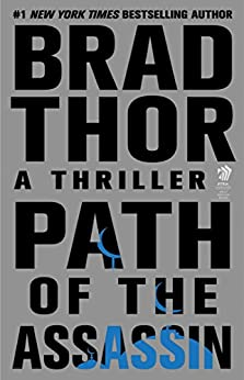 Path of the Assassin: A Thriller (The Scot Harvath Series Book 2) by [Brad Thor]