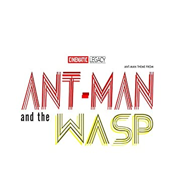 """Ant-Man Theme (From """"Ant-Man and the Wasp"""")"""