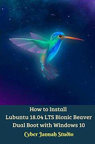 How to Install Lubuntu 18.04 LTS Bionic Beaver Dual Boot with Windows 10 Standar Edition
