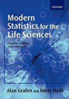 Modern Statistics for the Life Scientices