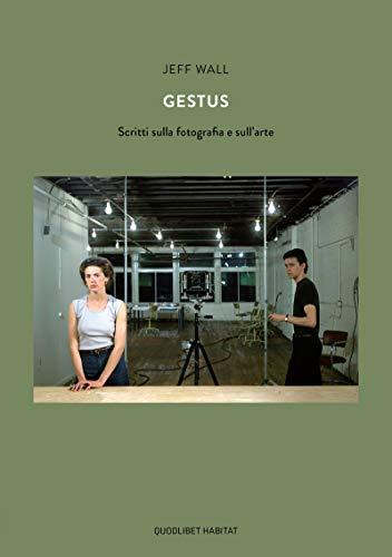 Gestus. Scritti sulla fotografia e sull'arte (Habitat)