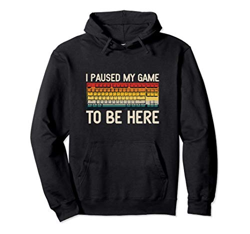 I Paused My Game To Be Here Gamer Funny Vintage Keyboard Pullover Hoodie