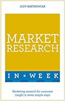 Market Research in a Week: Teach Yourself (Teach Yourself in a Week)