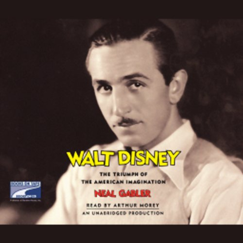 Walt Disney     The Triumph of the American Imagination              By:                                                                                                                                 Neal Gabler                               Narrated by:                                                                                                                                 Arthur Morey                      Length: 33 hrs and 20 mins     1,615 ratings     Overall 4.6