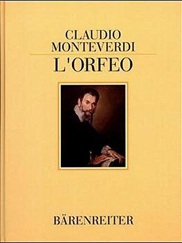 L'Orfeo. Favola in musica. Reprint: Reprint des Erstdrucks der Partitur Venedig 1609 und von Akt V des Librettos Mantua 1607 (Documenta musicologica: Erste Reihe: Druckschriften Faksimiles)