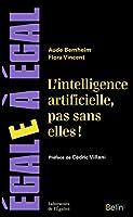 L'intelligence artificielle, pas sans elles!