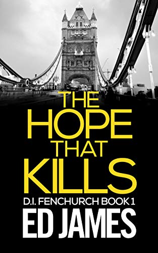 The Hope That Kills (DI Fenchurch Book 1) (English Edition)