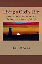 Living a Godly Life: Discover Personal Growth & The Way to a Successful Life