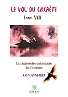 Le vol du circaète: Tome VIII: La trajectoire cahotante de l'homme