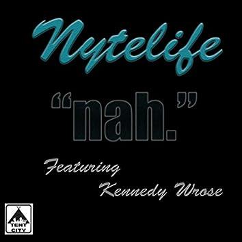 Nah (feat. Kennedy Wrose)