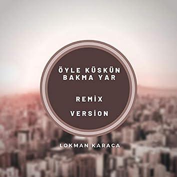 Ahmet Aksu Öyle Küskün Bakma Yar Remix (feat. İvan Aslan Öyle Küskün Bakma Yar)