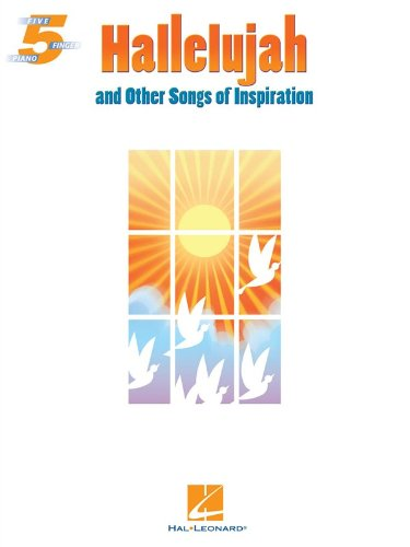 'Hallelujah' And Other Songs Of Inspiration: Songbook für Klavier: Five Finger Piano Songbook