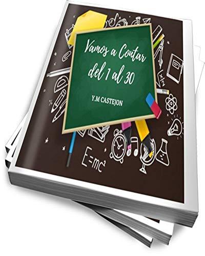vamos a contar del 1 al 30: Número, leer, escribir, jugar, Aprender en casa, libro infantil (Spanish Edition)