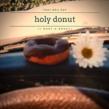 Holy Donut (I Want A Donut)
