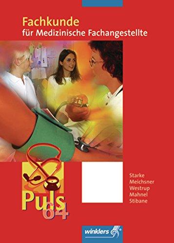 Puls 64 / für Medizinische Fachangestellte: Puls 64: Fachkunde für Medizinische Fachangestellte: Schülerband, 1. Auflage, 2006