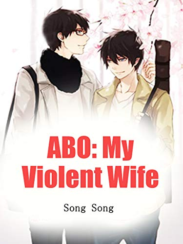 ABO: My Violent Wife: Volume 8 (English Edition)
