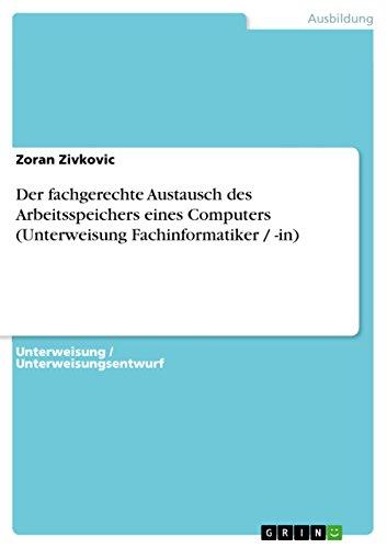 Der fachgerechte Austausch des Arbeitsspeichers eines Computers (Unterweisung Fachinformatiker / -in)