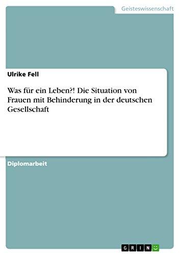 Was für ein Leben?! Die Situation von Frauen mit Behinderung in der deutschen Gesellschaft