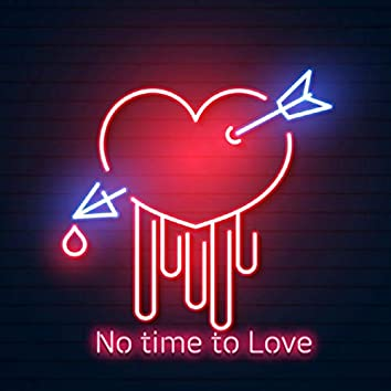 No Time to Love