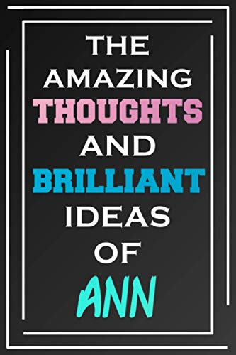 The Amazing Thoughts And Brilliant Ideas Of Ann: Blank Lined Notebook | Personalized Name Gifts