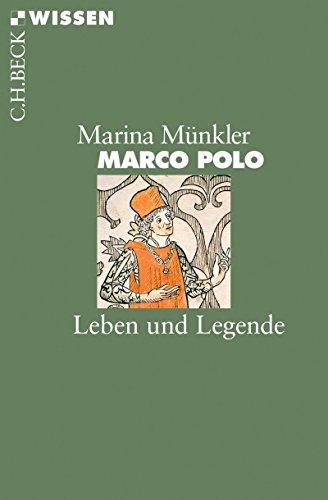 Marco Polo: Leben und Legende (Beck'sche Reihe 2097)