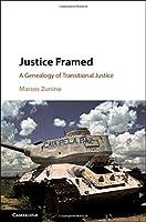 Justice Framed: A Genealogy of Transitional Justice