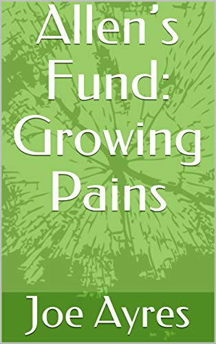 Allen's Fund: Growing Pains (Book 4) (Allen's Fund) (English Edition)