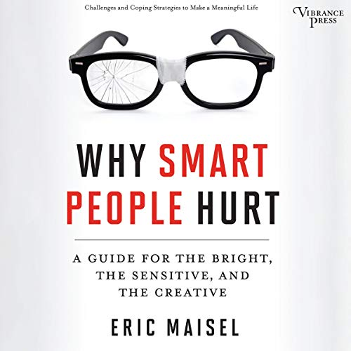 Why Smart People Hurt Audiobook By Eric Maisel cover art