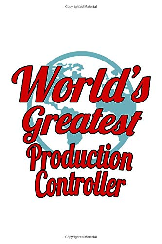 World's Greatest Production Controller: Best Production Controller Notebook, Production Co Journal Gift, Diary, Doodle Gift or Notebook | 6 x 9 Compact Size, 109 Blank Lined Pages