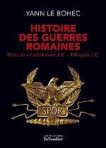 Histoire des guerres romaines - Milieu du VIIIe siècle avant J.-C.-410 après J.-C. d'Yann Le Bohec
