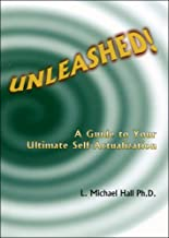 Unleashed: A Guide to Your Ultimate Self-Actualization