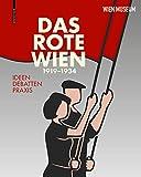 Das Rote Wien 1919–1934: Ideen, Debatten, Praxis. - Werner Michael Schwarz