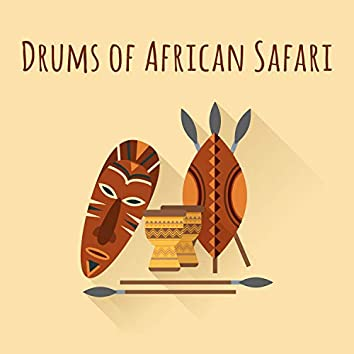 Drums of African Safari: Tribal Atmosphere, Relaxing Vibes of Africa, Rhythm of Spiritual Land, Shamanic Voodoo